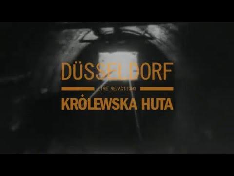 DÜSSELDORF – Królewska Huta – LIFE RE/ACTIONS