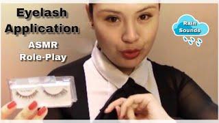 ASMR |The Eyelash Bar | Makeup Artist Role Play | Eyelash application & Rain Sounds 😍
