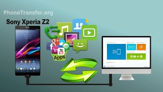 How to Backup Data from Sony Xperia Z2/Z3 to Computer, Export Xperia ZL2 Files to PC