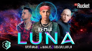 luna remix   brytiago ft  j quiles   cosculluela   video lyric