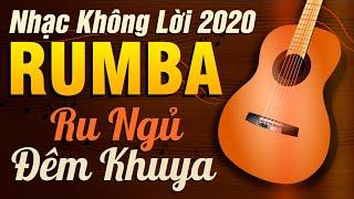 Nhạc Không Lời Rumba Ru Ngủ Đêm Khuya   Hoà Tấu Rumba Không Lời   Nhạc Phòng Trà 2021