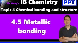 IB Chemistry Topic 4.5 Metallic bonding