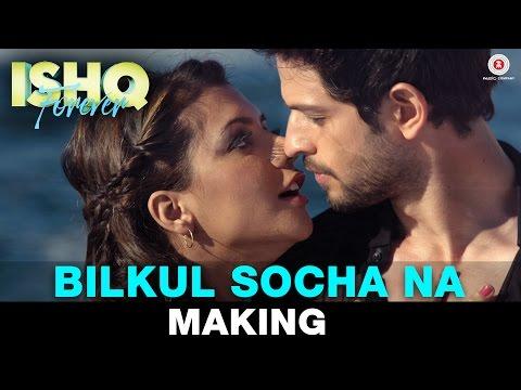 Bilkul Socha Na - Making Video - Ishq...