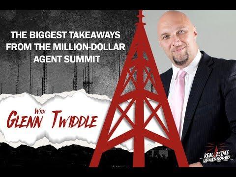 The Biggest Takeaways From The Million-Dollar Agent Summit W/Glenn Twiddle