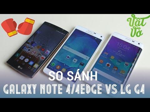 Vật Vờ| So sánh LG G4 và Galaxy Note 4/Note Edge au nhật