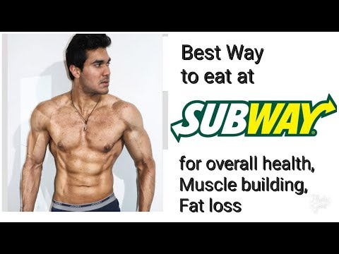 How To Eat Healthy At Subway For Muscle Building And Fat Loss?