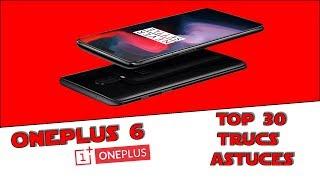 ONEPLUS 6 : TOP 30 trucs et astuces