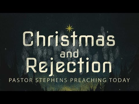 Christmas and Rejection 12202015 The Door Christian Fellowship - El Paso Texas