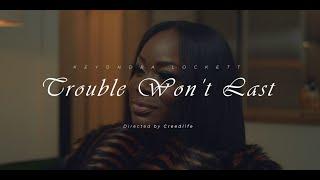 Keyondra Lockett - Trouble Won't Last (Official Music Video)