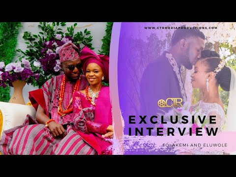 Exclusive Interview With Folakemi and Eluwale