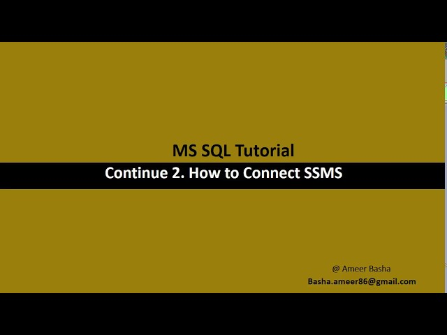 Part 2 C - How to Connect SSMS