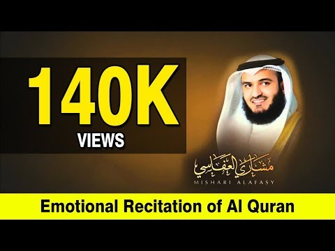 ISLAMIC VIDEOS :  Emotional  Recitation of Al Quran by  Mishary Rashid Al Affasi with crying
