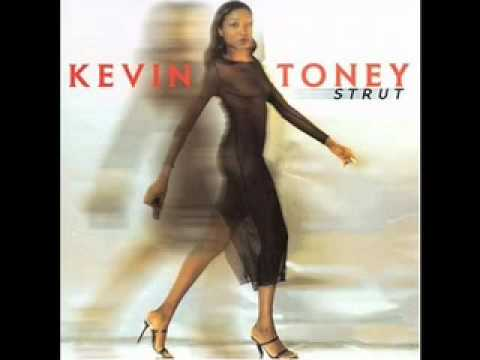 """KEVIN TONEY """"Strut"""""""