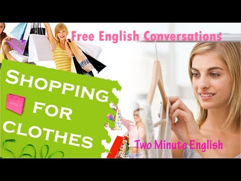 Shopping for clothes - Speak English fluently at a clothes store
