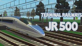 Terminal railways: JR 500 Review (ROBLOX)