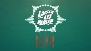 Kelvin - Laisse les parler (Audio)