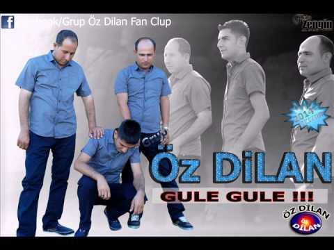 Grup Öz Dilan - Gule Gule !!! 2014
