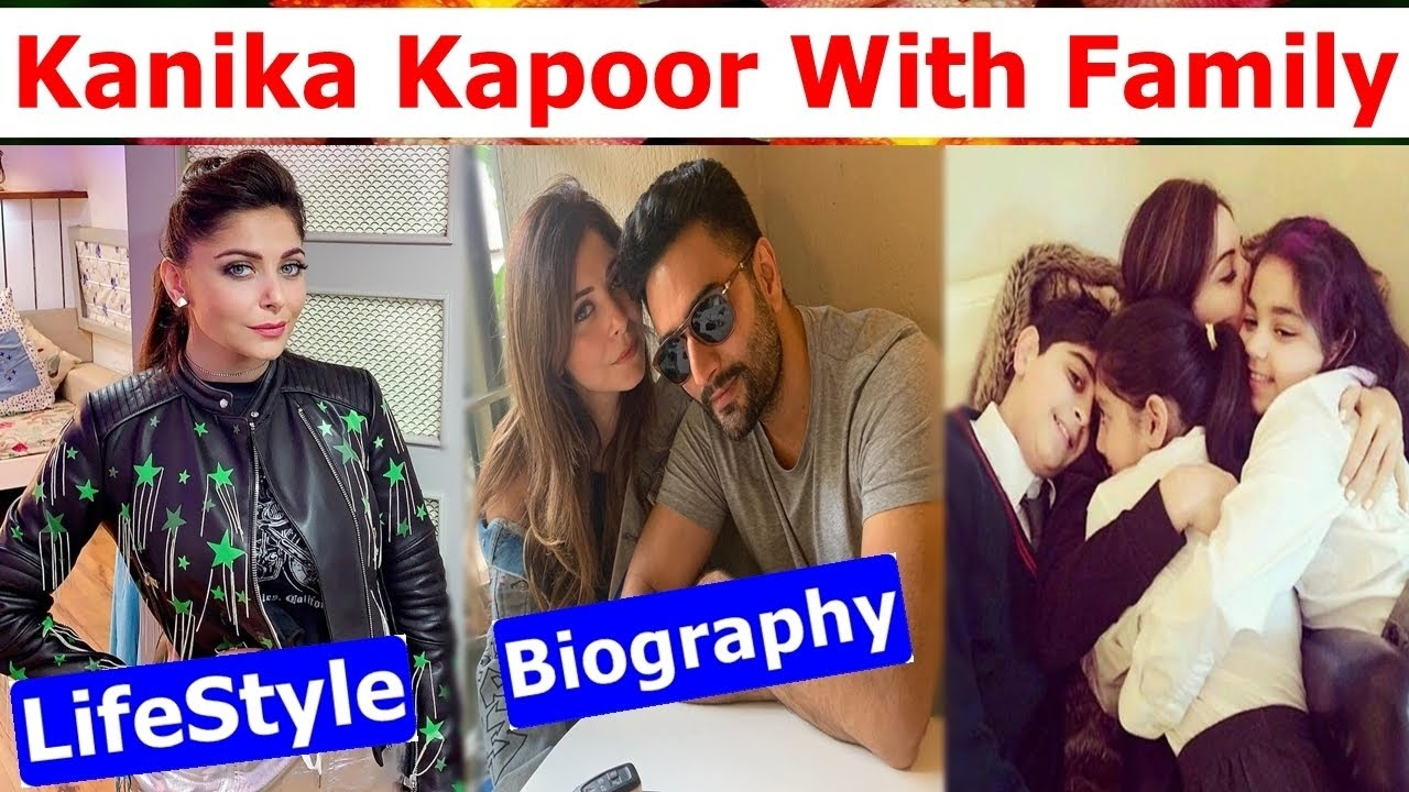 Kanika Kapoor Biography || Family and Husband || Interview ...