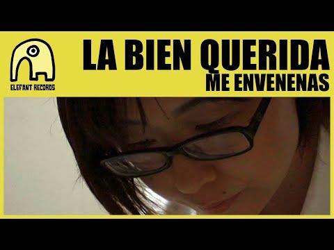 LA BIEN QUERIDA - Me Envenenas [Official]