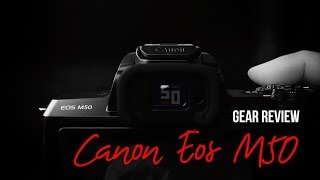 [Gear Review] Canon EOS M50 - Máy ảnh mirrorless ĐÁNG MUA NHẤT Ở TẦM GIÁ 15 TRIỆU!