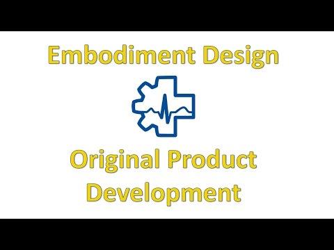 Step 8 - Embodiment Design: Original Product Development