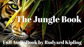 The Jungle Book by Rudyard Kipling Full AudioBook