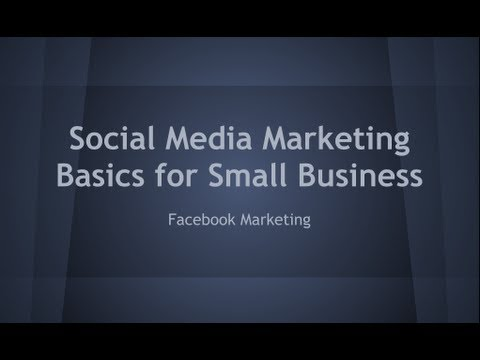Social Media Marketing Basic For Small Business - Facebook