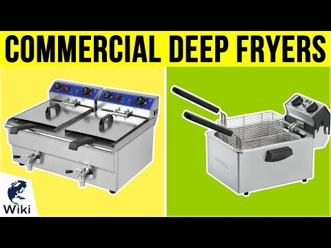 10 Best Commercial Deep Fryers 2019