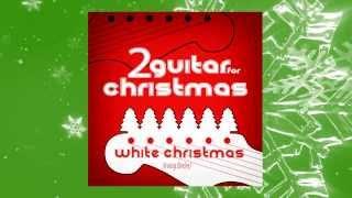 2 Guitar For Christmas - White Christmas YouTube Videos