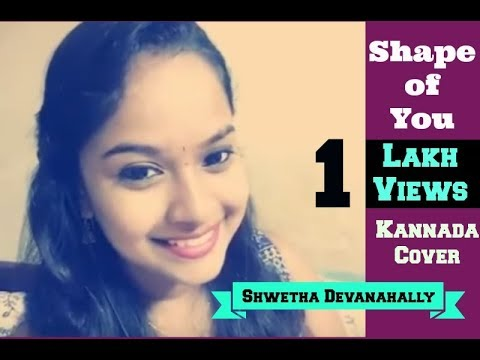 Shape of you - Kannada songs | Cover - Shwetha Devanahally