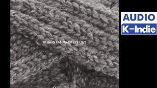 [Audio] Ju Hwan Kim (김주환) - Warm Like Love