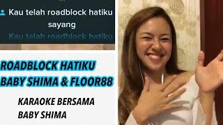 Karaoke ROADBLOCK HATIKU - DUET bersama Baby Shima