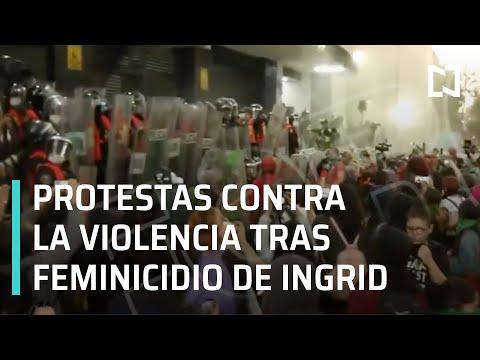 Protesta contra la violencia de género tras el feminicidio de Ingrid Escamilla