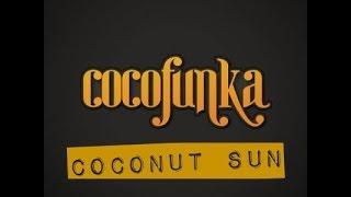 Cocofunka - Coconut Sun