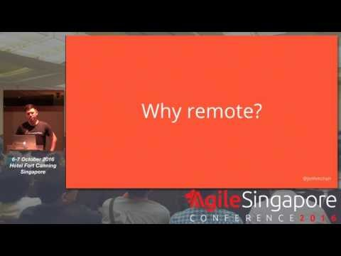 Building A Remote Engineering Culture - Agile Singapore Conference 2016