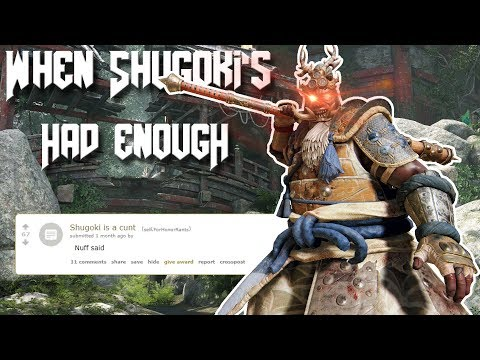 When Shugoki's Had Enough - [FOR HONOR]