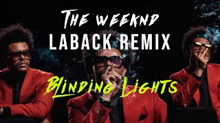 The weeknd - blinding lights (remix) by laback