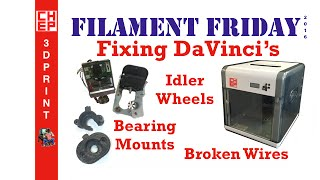 3D Printing Filament Friday #82 - Fixing DaVinci 1.0  3D Printers