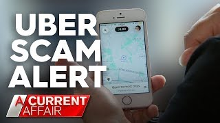 Uber scam unveiled | A Current Affair