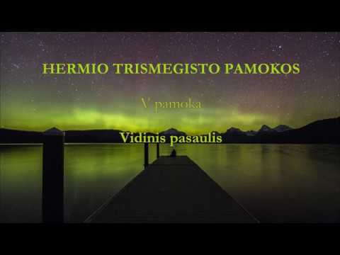 HERMIS TRISMEGISTAS V pamoka: Vidinis pasaulis