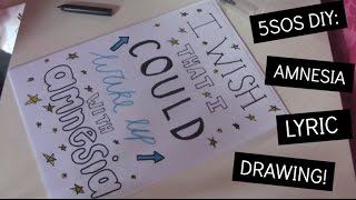 5sos diy amnesia lyric drawing