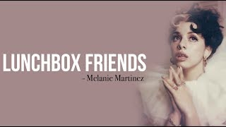 Melanie Martinez - Lunchbox Friends [Full HD] lyrics