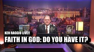 FAITH IN GOD: DO YOU HAVE IT??