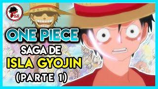 One Piece: Hablemos de la SAGA de la ISLA GYOJIN (Parte 1)