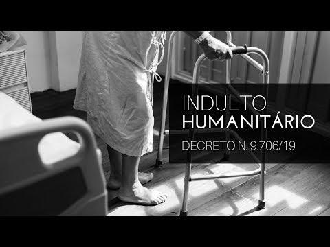 INDULTO HUMANITÁRIO - Decreto n.º 9.706/19