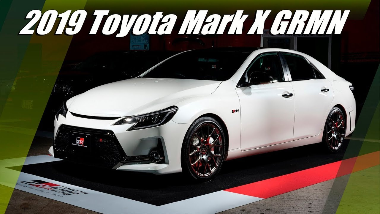 2019 Toyota Mark X Grmn Limited Edition Youtube