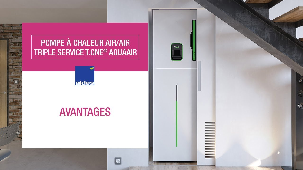 pompe chaleur air air triple service t one aquaair avantages youtube