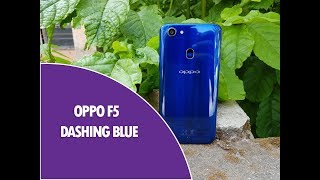 Oppo F5 Dashing Blue Unboxing and Hands on