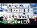 Octopath Traveler: 4 HIDDEN JOBS REVEALED