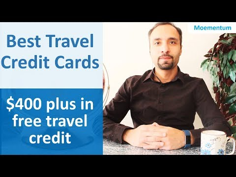 Top Best Credit Cards For Travel In 2019 (Canada)